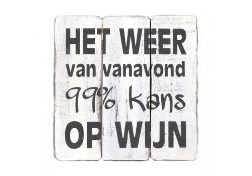 """Houten Tekstplank / Tekstbord 20cm """"Het weer van vanavond.....99% kans op wijn"""" - Kleur Antique White"""
