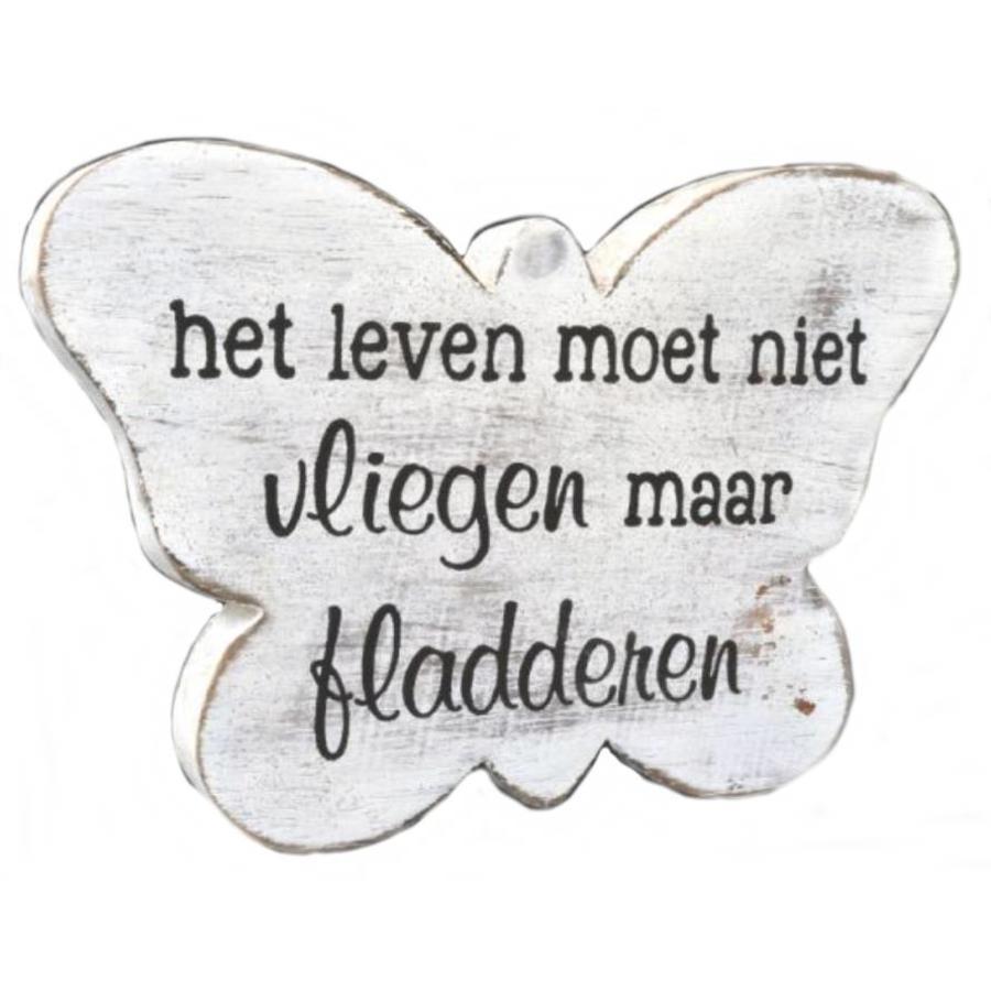 """Houten Tekstvlinder 12x16 cm """"Het leven moet niet vliegen maar fladderen"""" - Kleur Antique White-3"""