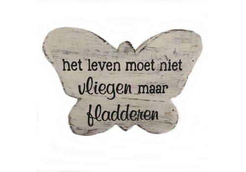 """Houten Tekstvlinder 12x16 cm """"Het leven moet niet vliegen maar fladderen"""" - Kleur Antique White"""