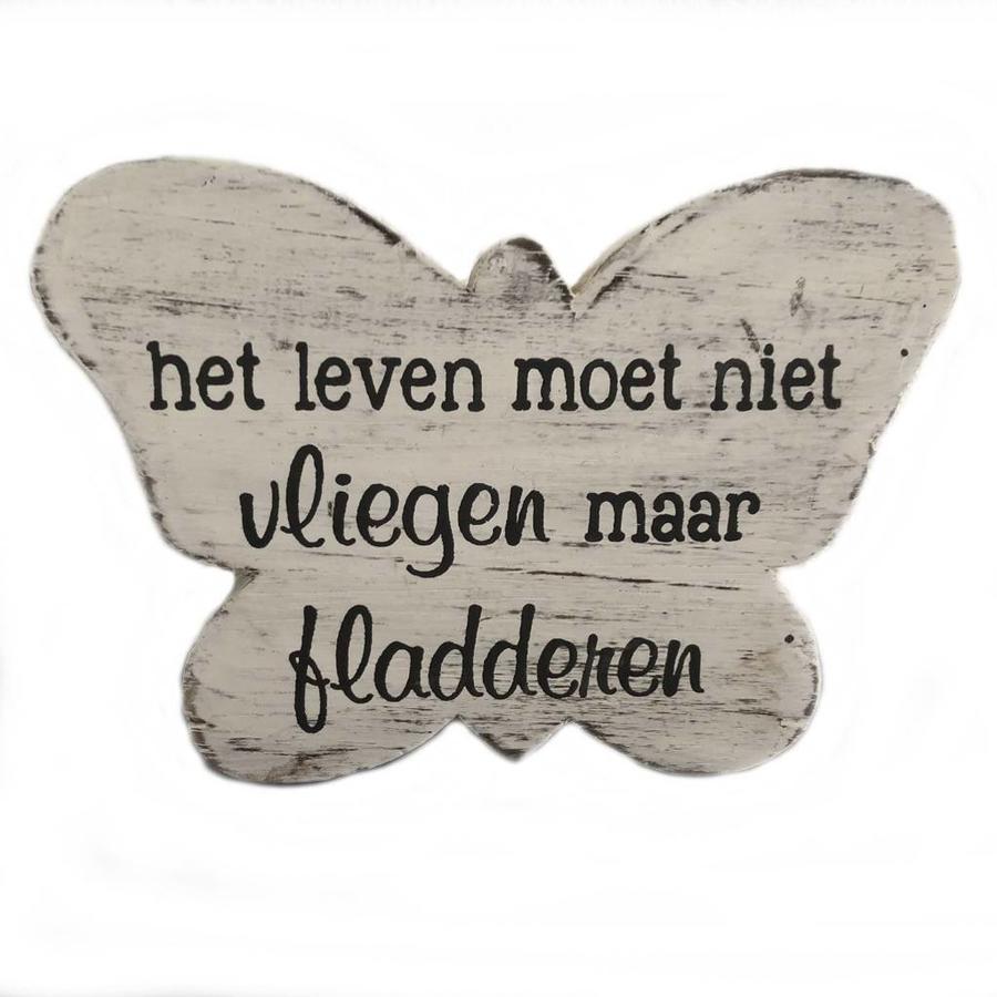 """Houten Tekstvlinder 12x16 cm """"Het leven moet niet vliegen maar fladderen"""" - Kleur Antique White-1"""