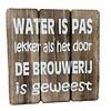 "BonTon Houten Tekstplank / Tekstbord 20cm ""Water is pas lekker...."" - Kleur Naturel"