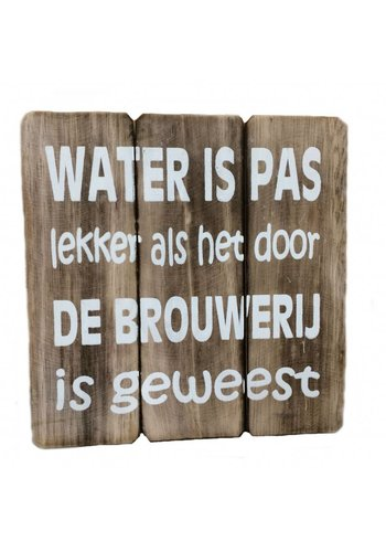 "Houten Tekstplank / Tekstbord 20cm ""Water is pas lekker...."" - Kleur Naturel"