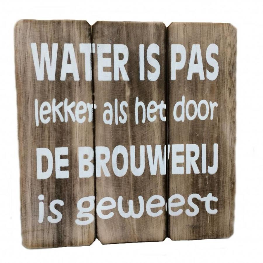 "Houten Tekstplank / Tekstbord 20cm ""Water is pas lekker...."" - Kleur Naturel-1"