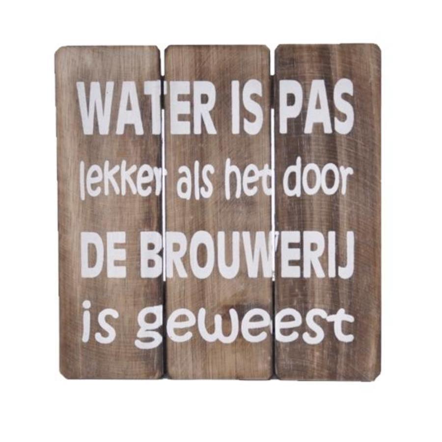 "Houten Tekstplank / Tekstbord 20cm ""Water is pas lekker...."" - Kleur Naturel-2"