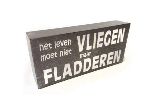 """Houten Tekstplank / Tekstbord 9X20cm """"Het leven moet niet vliegen maar fladderen"""" - Kleur Taupe"""