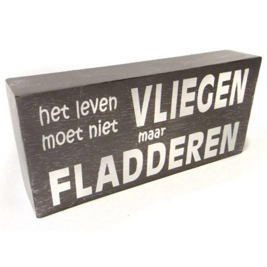 """Houten Tekstplank / Tekstbord 9X20cm """"Het leven moet niet vliegen maar fladderen"""" - Kleur Taupe-1"""