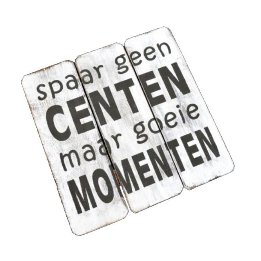 "BonTon - Houten Tekstplank / Tekstbord 20 cm ""Spaar geen centen maar goeie momenten"" - Kleur Antique White-2"