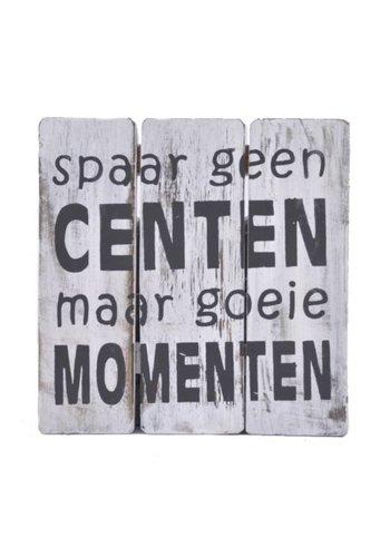 "Houten Tekstplank / Tekstbord 20cm ""Spaar geen centen maar goeie momenten"" - Kleur Antique White"