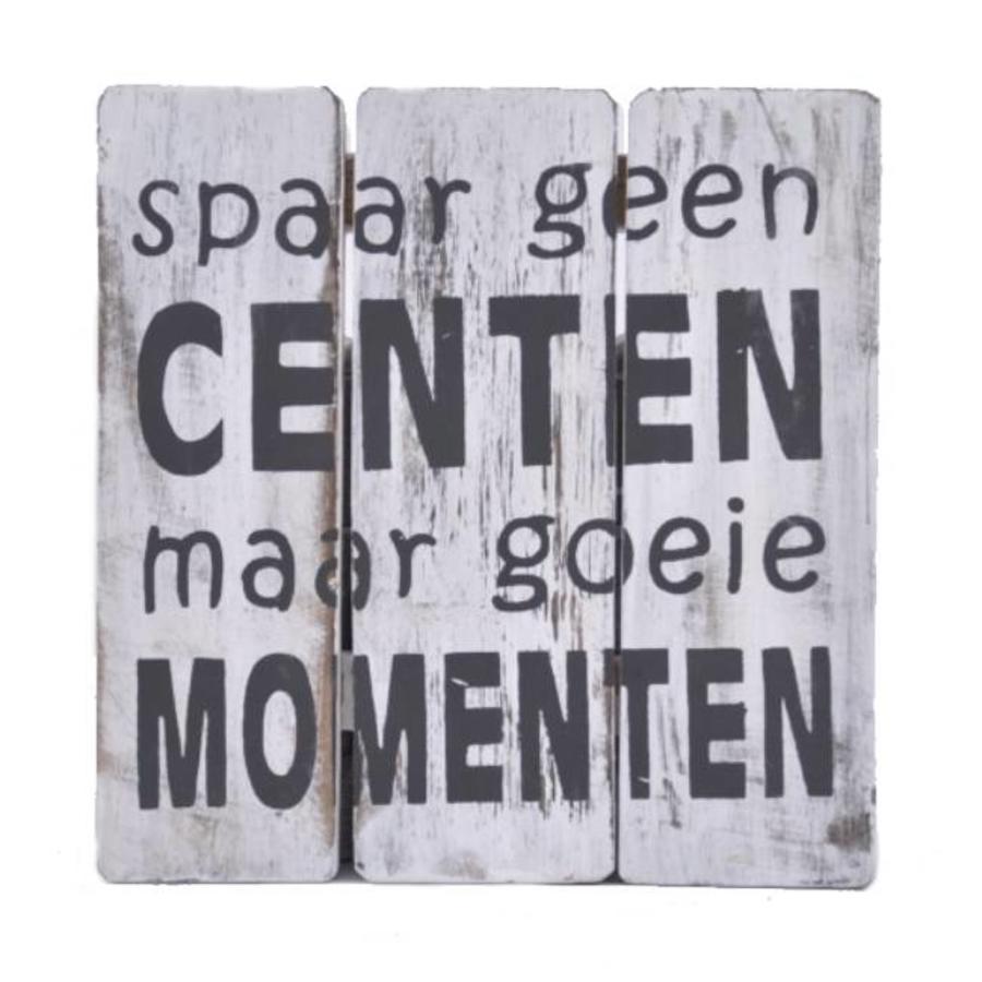 "Houten Tekstplank / Tekstbord 20cm ""Spaar geen centen maar goeie momenten"" - Kleur Antique White-1"