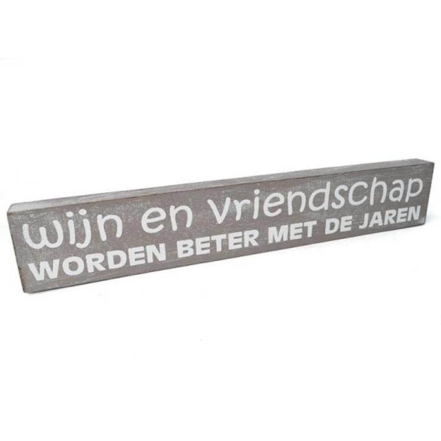 """Houten Tekstplank / Tekstbord 5X30cm """"Wijn en vriendschap worden beter met de jaren"""" - Kleur Taupe-1"""