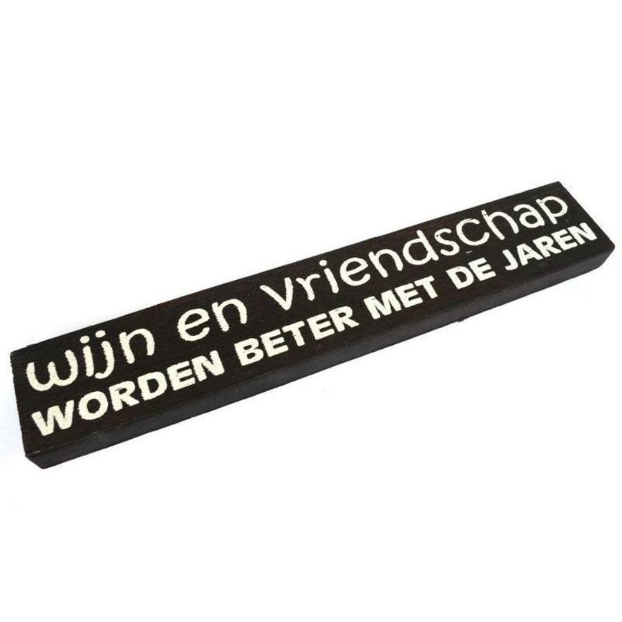 """Houten Tekstplank / Tekstbord 5X30cm """"Wijn en vriendschap worden beter met de jaren"""" - Kleur Dark Brown-1"""