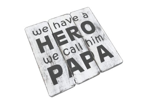 "Houten Tekstplank / Tekstbord 20cm ""We have a HERO and we call him PAPA"" - Kleur Antique White"
