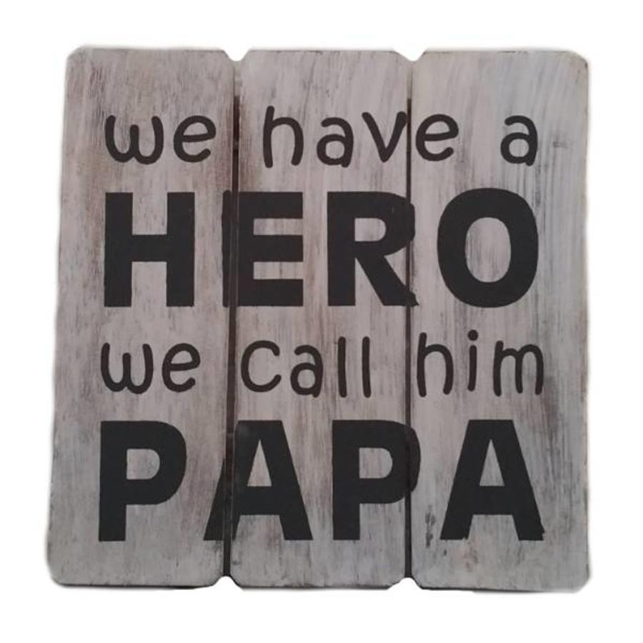 "Houten Tekstplank / Tekstbord 20cm ""We have a HERO and we call him PAPA"" - Kleur Antique White-2"