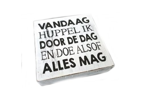 """Houten Tekstplank / Tekstbord 15cm """"Vandaag Huppel ik door de dag en doe alsof alles mag"""" - Kleur Antique White"""