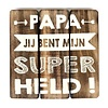 """BonTon BonTon - Houten Tekstplank / Tekstbord 20 cm """"Papa jij bent mijn Super Held"""" - Kleur Naturel"""
