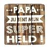"""BonTon Houten Tekstplank / Tekstbord 20cm """"Papa jij bent mijn Super Held"""" - Kleur Naturel"""