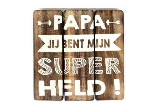 """Houten Tekstplank / Tekstbord 20cm """"Papa jij bent mijn Super Held"""" - Kleur Naturel"""