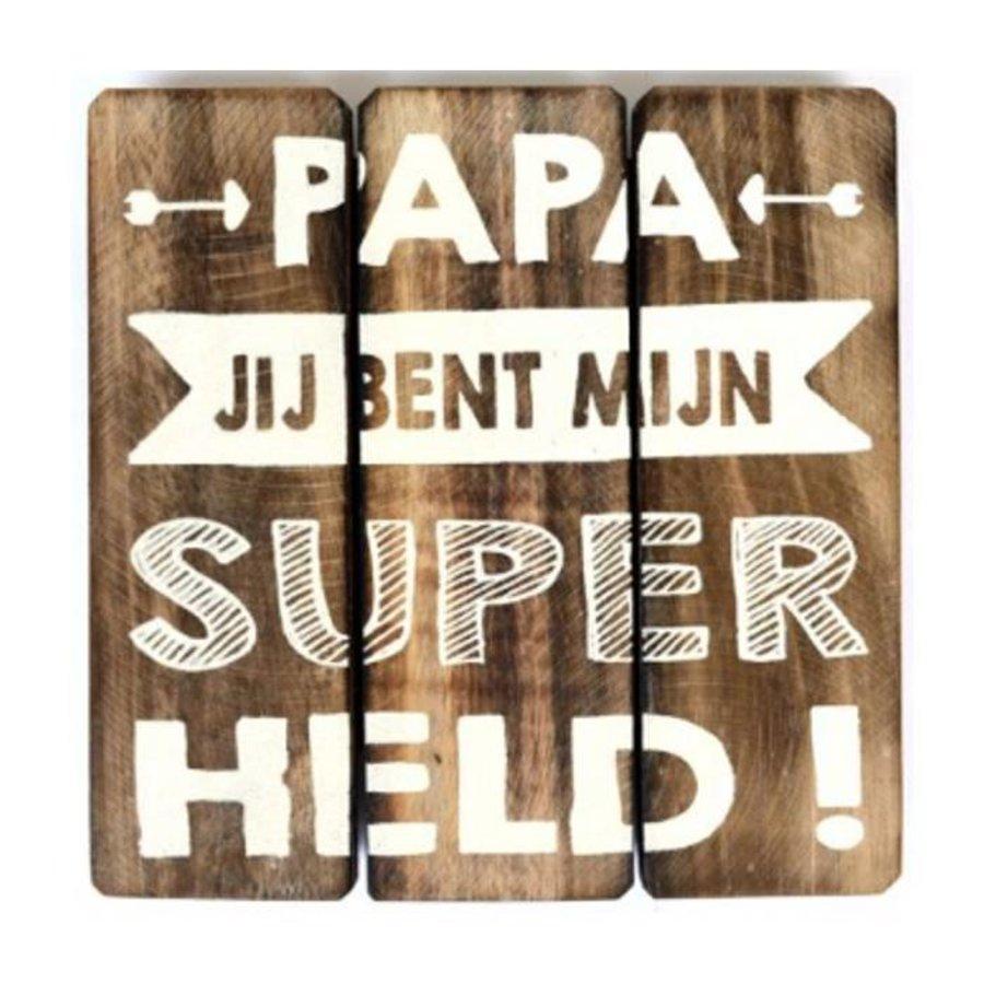 """Houten Tekstplank / Tekstbord 20cm """"Papa jij bent mijn Super Held"""" - Kleur Naturel-1"""