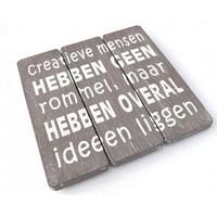 """Houten Tekstplank / Tekstbord 20cm """"Creatieve mensen hebben geen rommel......."""" - Kleur Taupe"""