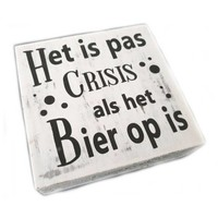 """BonTon - Houten Tekstplank / Tekstbord 15 cm """"Het is pas crisis als het Bier op is"""" - Kleur Antique White"""