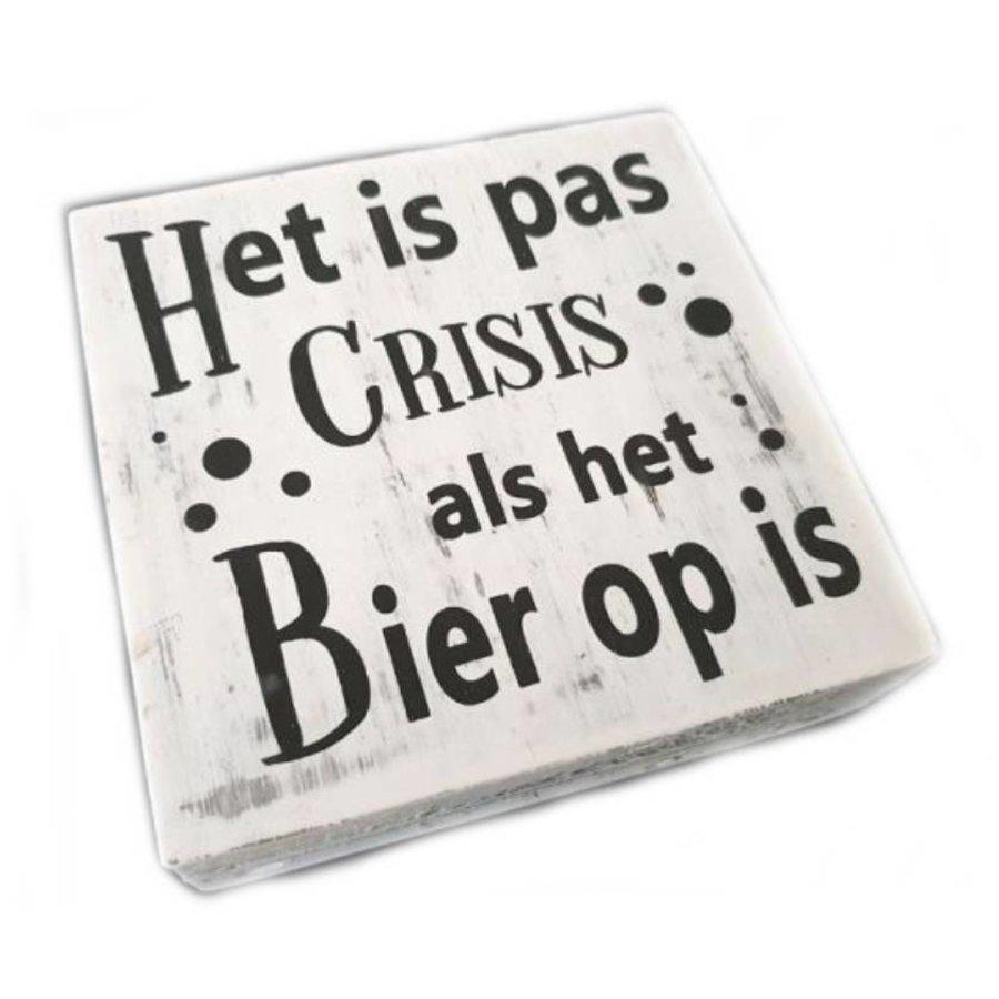 """Houten Tekstplank / Tekstbord 15cm """"Het is pas crisis als het Bier op is"""" - Kleur Antique White-1"""