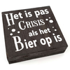 """BonTon BonTon - Houten Tekstplank / Tekstbord 15 cm """"Het is pas crisis als het Bier op is"""" - Kleur Antique Grey"""
