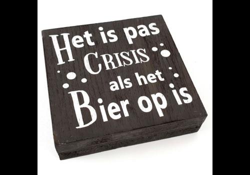 """Houten Tekstplank / Tekstbord 15cm """"Het is pas crisis als het Bier op is"""" - Kleur Antique Grey"""