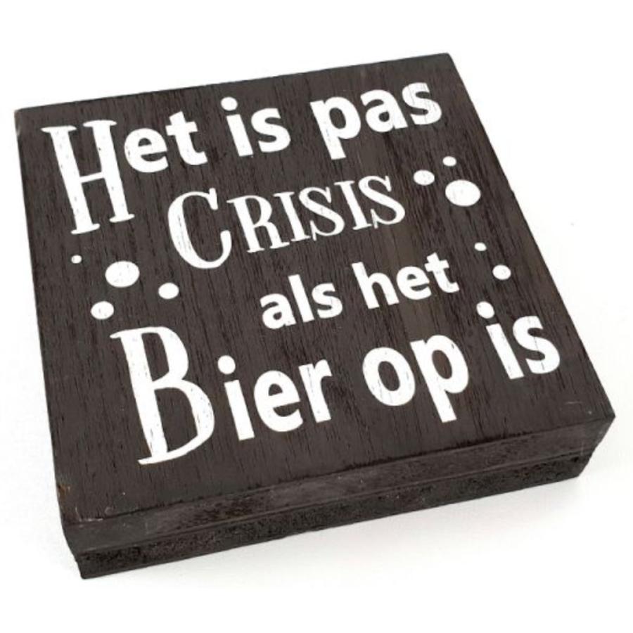 """Houten Tekstplank / Tekstbord 15cm """"Het is pas crisis als het Bier op is"""" - Kleur Antique Grey-1"""