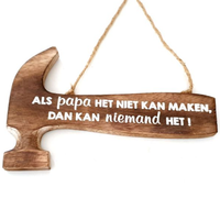 """BonTon - Houten Tekstplank / Tekstbord 30 cm - Hamer - """"Als papa het niet kan maken, dan kan niemand het"""" - Kleur Naturel"""