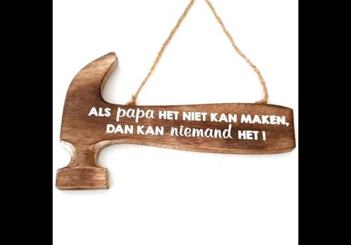 """Houten Tekstplank / Tekstbord 30 cm - Hamer - """"Als papa het niet kan maken, dan kan niemand het"""" - Kleur Naturel"""