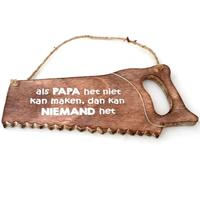 """Houten Tekstplank / Tekstbord 32cm - Zaag -  """"Als papa het niet kan maken, dan kan niemand het"""" - Kleur Naturel"""