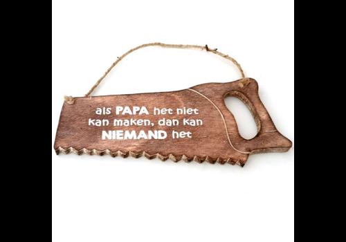 """Houten Tekstplank / Tekstbord 32 cm - Zaag - """"Als papa het niet kan maken, dan kan niemand het"""" - Kleur Naturel"""
