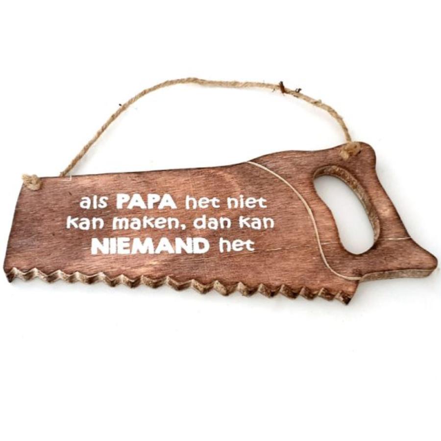 """Houten Tekstplank / Tekstbord 32cm - Zaag -  """"Als papa het niet kan maken, dan kan niemand het"""" - Kleur Naturel-1"""