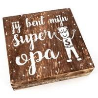 """BonTon - Houten Tekstplank / Tekstbord 15 cm """"Jij bent mijn super Opa'' - Kleur Naturel"""