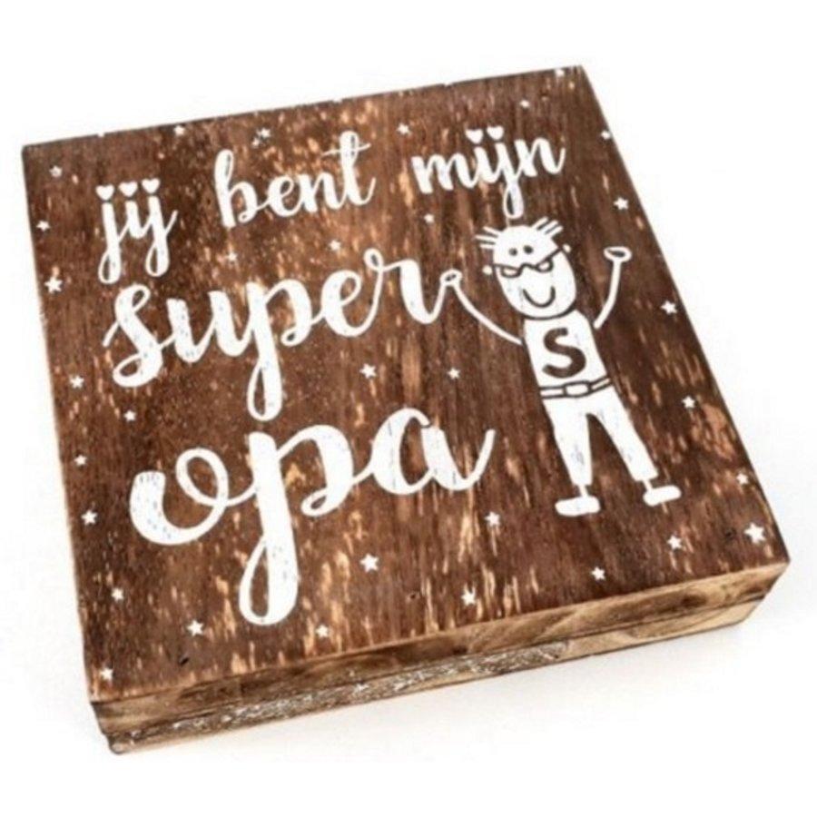 """BonTon - Houten Tekstplank / Tekstbord 15 cm """"Jij bent mijn super Opa'' - Kleur Naturel-1"""