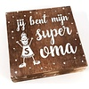 "BonTon BonTon - Houten Tekstplank / Tekstbord 15 cm ""Jij bent mijn super Oma'' - Kleur Naturel"