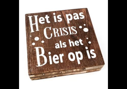 """Houten Tekstplank / Tekstbord 15 cm """"Het is pas crisis als het Bier op is"""" - Kleur Naturel"""