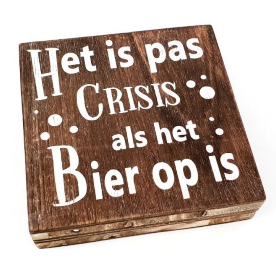 """Houten Tekstplank / Tekstbord 15cm """"Het is pas crisis als het Bier op is"""" - Kleur Naturel-1"""