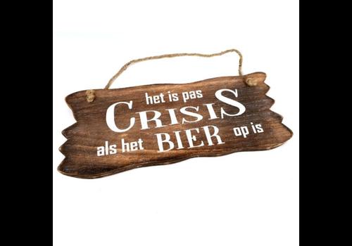 """Houten Tekstplank / Tekstbord 12 x 30 cm """"Het is pas crisis als het Bier op is"""" - Kleur Naturel"""