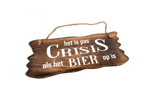 """Houten Tekstplank / Tekstbord 12x30cm  """"Het is pas crisis als het Bier op is"""" - Kleur Naturel"""