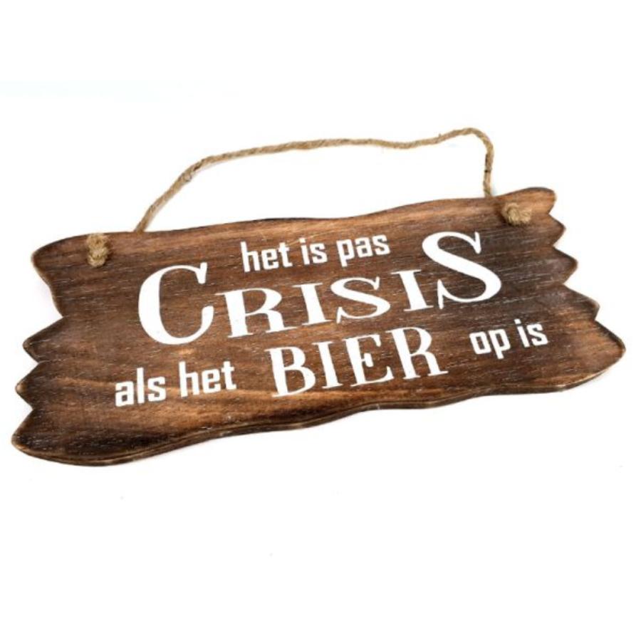 """BonTon - Houten Tekstplank / Tekstbord 12 x 30 cm """"Het is pas crisis als het Bier op is"""" - Kleur Naturel-1"""