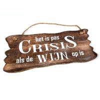 """Houten Tekstplank / Tekstbord 12x30cm  """"Het is pas crisis als de Wijn op is"""" - Kleur Naturel"""