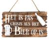"""BonTon BonTon - Houten Tekstplank / Tekstbord 26 x 44 cm """"Het is pas crisis als het bier op is'' - Kleur Naturel"""