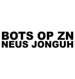 BOTS OP ZN NEUS JONGUH Sticker