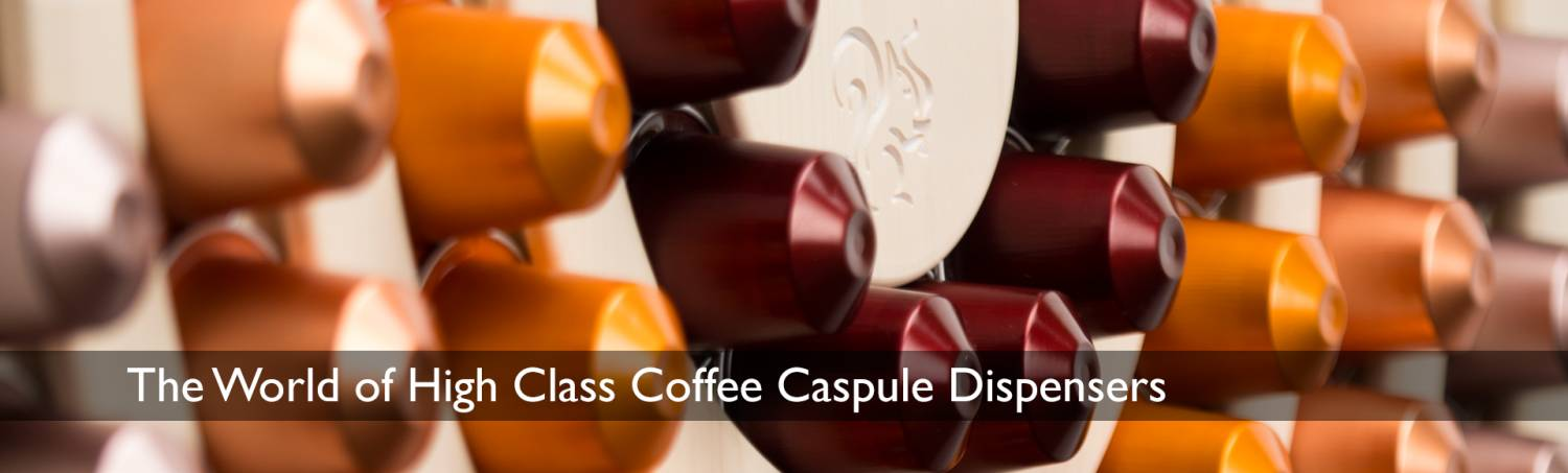The World of high-class coffee capsule dispensers