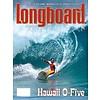Longboard magazine Longboard magazine Hawaii O-Five volume 13 # 2