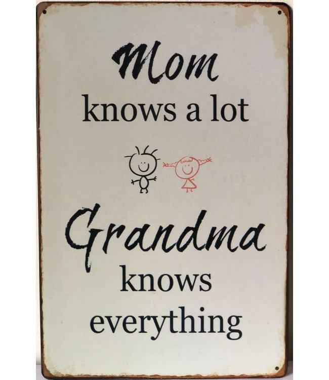 Metallschild Mom knows a lot Grandma knows everything