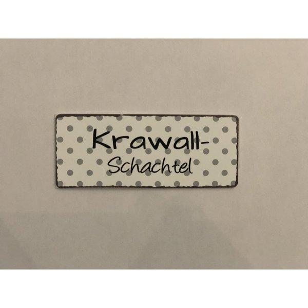 Magnet Metallschild  Krawall Schachtel