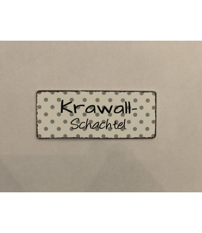 Boltze Magnet Metallschild  Krawall Schachtel