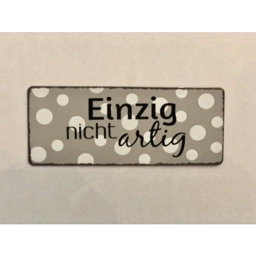 Boltze Magnet Metallschild Einzig nicht artig